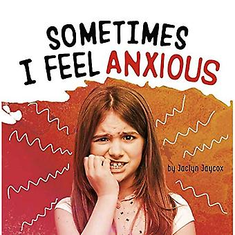 Sometimes I Feel Anxious (Name Your Emotions)