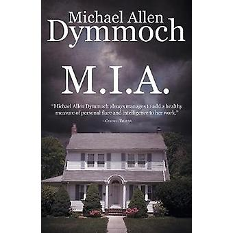 M.I.A. by Michael Allen Dymmoch - 9781626819405 Book