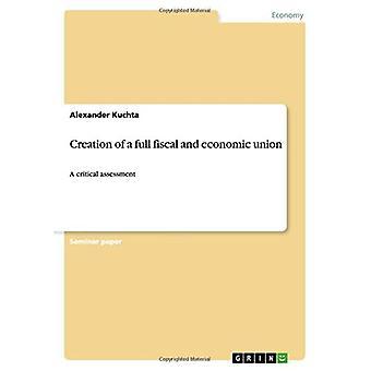 Täydellisen finanssi- ja talousliiton luominen:Kriittinen arviointi