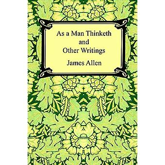 As a Man Thinketh and Other Writings by James Allen - 9781420921618 B