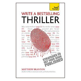 Write a Bestselling Thriller - Teach Yourself Strategies to Get Your B