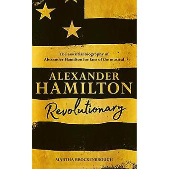 Alexander Hamilton - Revolutionär av Martha Brockenbrough - 978150986