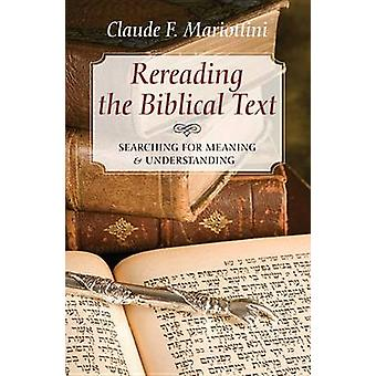 Rereading the Biblical Text - Searching for Meaning and Understanding