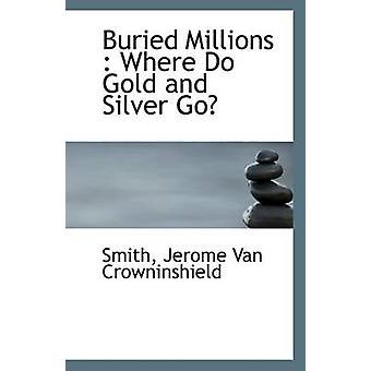 Begraven miljoenen door Smith Jerome Van Crowninshield