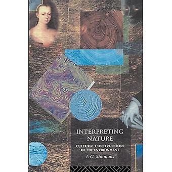 Interpreting Nature: Cultural Constructions of the Environment
