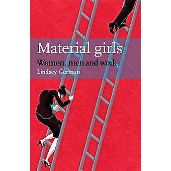 Material Girls  Women Men and Work by Edited by Lindsey German