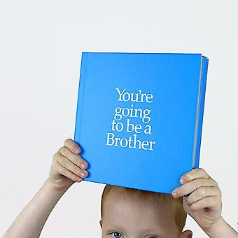 You're Going To Be A Brother Gift Book