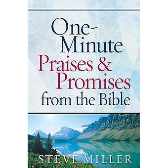 One-Minute Praises and Promises from the Bible by Steve Miller - 9780