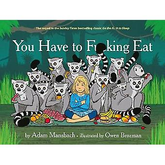 You Have to Fucking Eat (Main ed) by Adam Mansbach - Owen Brozman - 9