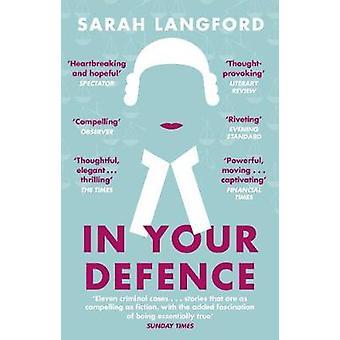 In Ihrer Verteidigung - Geschichten vom Leben und Gesetz von Ihrer Verteidigung - Geschichten