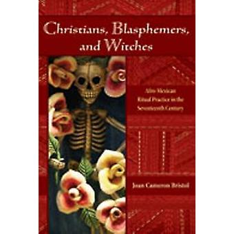 Kristne - blasfemikere- og hekser - Afro-meksikanske Ritual praksis