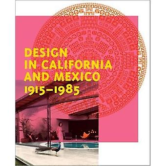 Design in California and Mexico 1915-1985 - Found in Translation by We