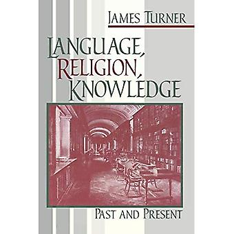 Language, Religion, Knowledge: Past and Present