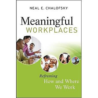 Zinvolle arbeidsplaatsen: Reframing hoe en waar We werken