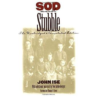 Sod and Stubble: The Unabridged and Annotated Edition