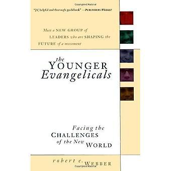 Die jüngeren evangelikalen: Die Herausforderungen der neuen Welt