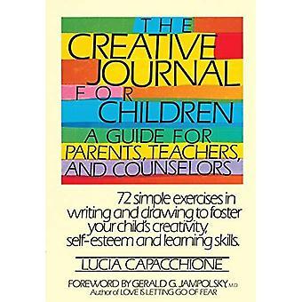 Le Journal créatif pour les enfants: un Guide pour les Parents, les enseignants et les conseillers