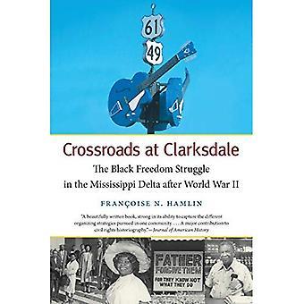 Crossroads at Clarksdale: musta vapaustaistelu Mississippi Delta sotien jälkeen (John toivossa...