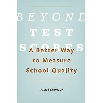 Beyond Test Scores: A Better Way to Measure School Quality