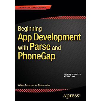Beginning App Development with Parse and PhoneGap by Fernandez & Wilkins