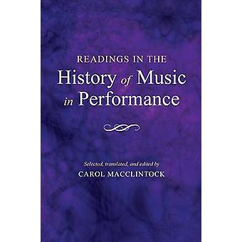 Readings in the History of Music in Performance by Translated by Carol MacClintock