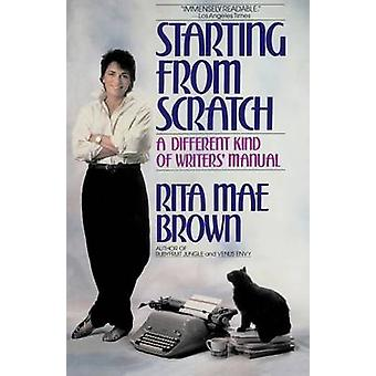 Starting from Scratch by Brown & Rita Mae