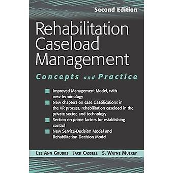 Concepts de gestion de dossiers réhabilitation et pratique deuxième édition par Grubbs & Lee Ann r & PhD & CRC & CFLE