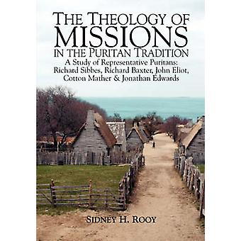The Theology of Mission in the Puritan Tradition by Rooy & Sidney