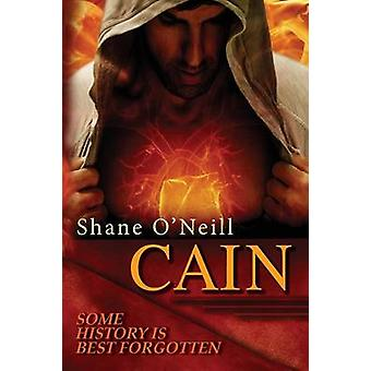 Cain Some history is best forgotten by ONeill & Shane