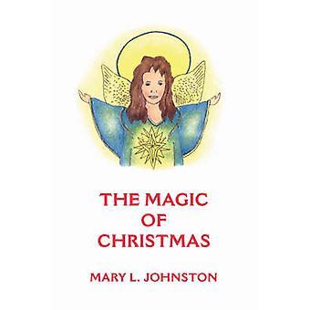 Der Zauber von Weihnachten durch Johnston & Mary L.