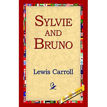 Sylvie and Bruno by Lewis Carroll & Edited by 1st World Library & Edited by 1stworld Library