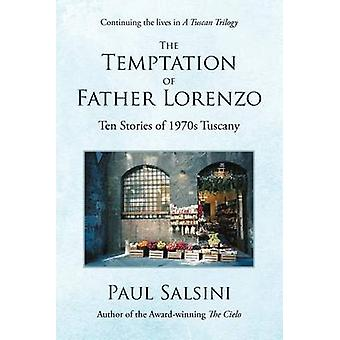The Temptation of Father Lorenzo Ten Stories of 1970s Tuscany by Salsini & Paul