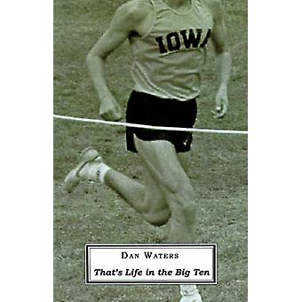 Thats Life in the Big Ten by Waters & Dan