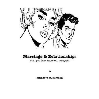Marriage  Relationships What You Dont Know Will Hurt You by AlRadadi & Mamdooh