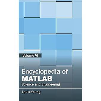Enzyklopädie der MATLAB-Wissenschaft und Technik Band VI von Young & Louis