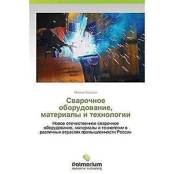 Svarochnoe Oborudovanie Materialy jag Tekhnologii av Karasev Mikhail