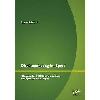 Direktmarketing im スポーツ Chancen デ B2BDirektmarketings ・ フォン ・ Sportveranstaltungen ・ ホフマン ・ ラッセで