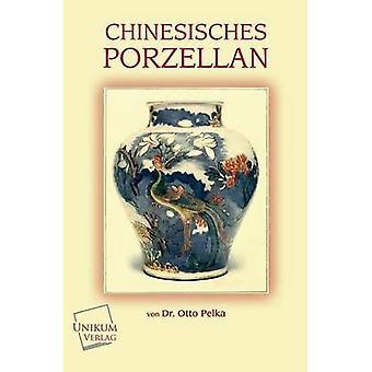 Chinesisches Porzellan by Pelka & Dr Otto