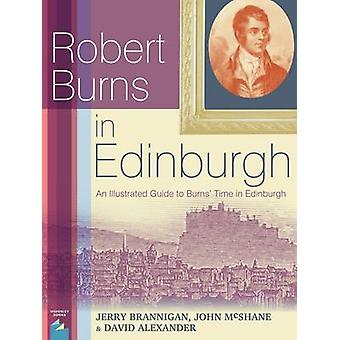 Robert Burns in Edinburgh - An Illustrated Guide to Burns' Time in Edi
