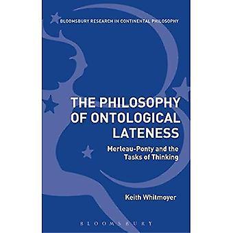 La filosofía de la tardanza ontológica: Merleau-Ponty y las tareas de pensamiento (estudios Bloomsbury en filosofía continental)