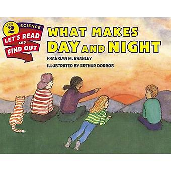 What Makes Day and Night by Franklyn M Branley - Arthur Dorros - 9780