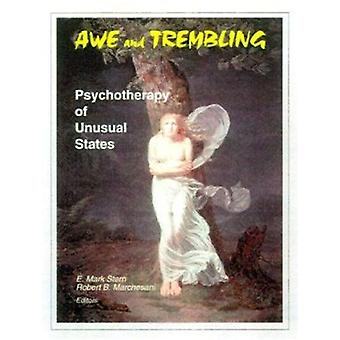 Awe and Trembling - Psychotherapy of Unusual States by E. Mark Stern -