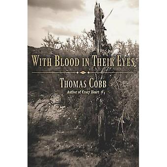 With Blood in Their Eyes by Thomas Cobb - 9780816531059 Book