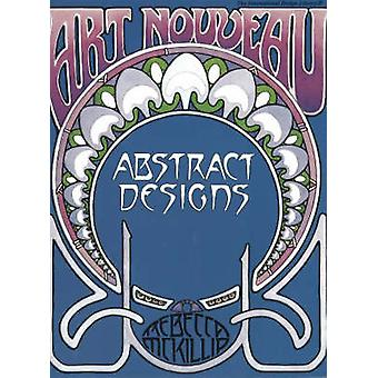 Art Nouveau - Abstract Designs by Rebecca McKillip - 9780880450232 Book