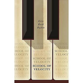 School of Velocity by Eric Beck Rubin - 9780993506277 Book