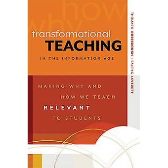 Transformational Teaching in the Information Age - Making Why and How
