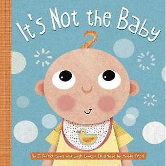 It's Not the Baby by J. Patrick Lewis - 9781681521947 Book
