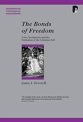 The Bonds of Freedom - Vows - Sacraments and the Formation of the Chri