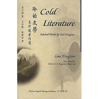 Cold Literature - Selected Works by Xingjian Gao - Claire Colebrook -