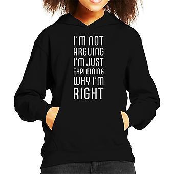 Im Nicht argumentieren Im Erklären, warum Im rechten Kid's Kapuzen-Sweatshirt